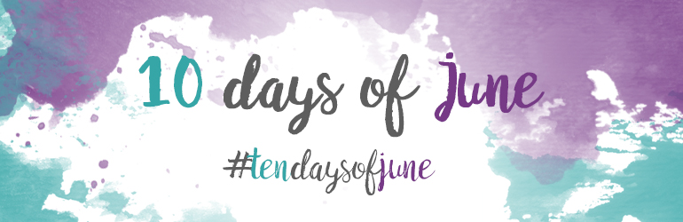 Ten Days of June